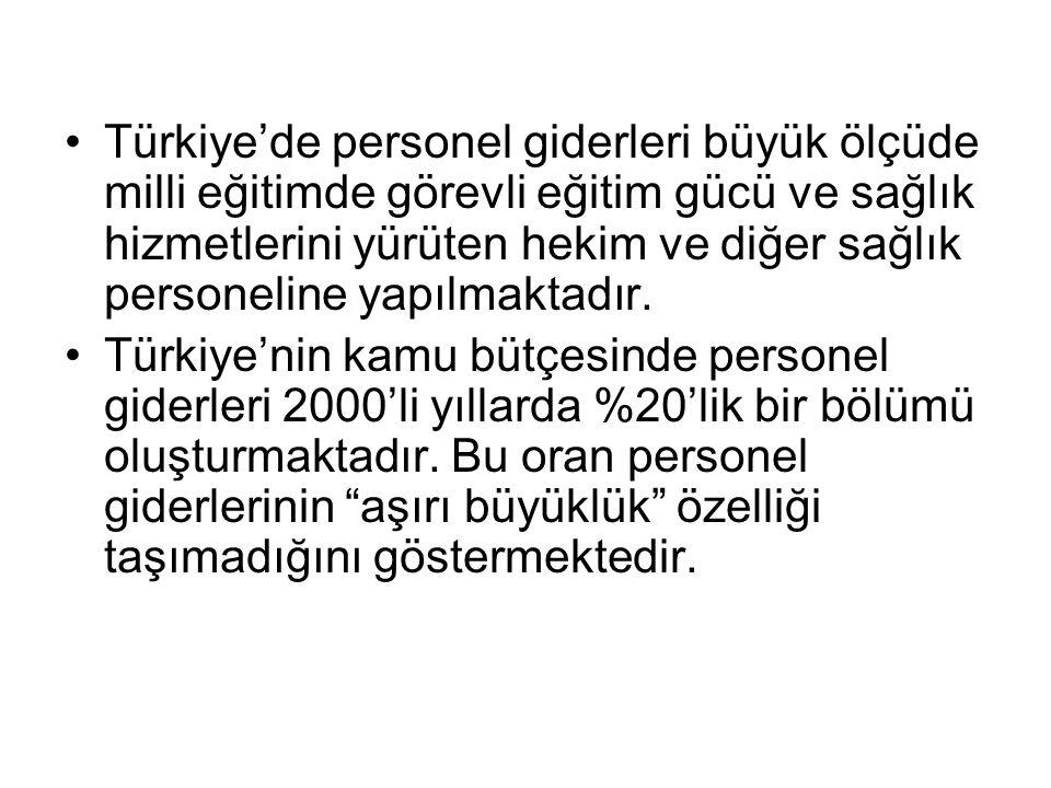 Türkiye'de personel giderleri büyük ölçüde milli eğitimde görevli eğitim gücü ve sağlık hizmetlerini yürüten hekim ve diğer sağlık personeline yapılmaktadır.