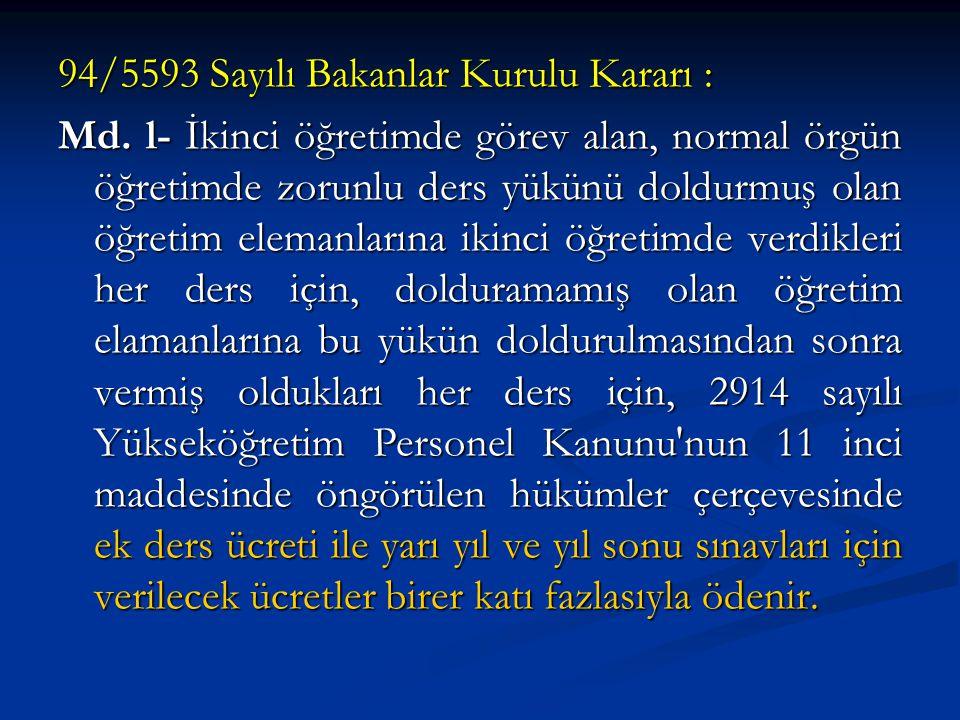 94/5593 Sayılı Bakanlar Kurulu Kararı : Md