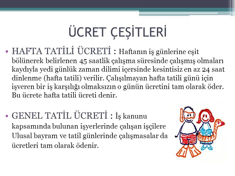 ÜCRET ÇEŞİTLERİ