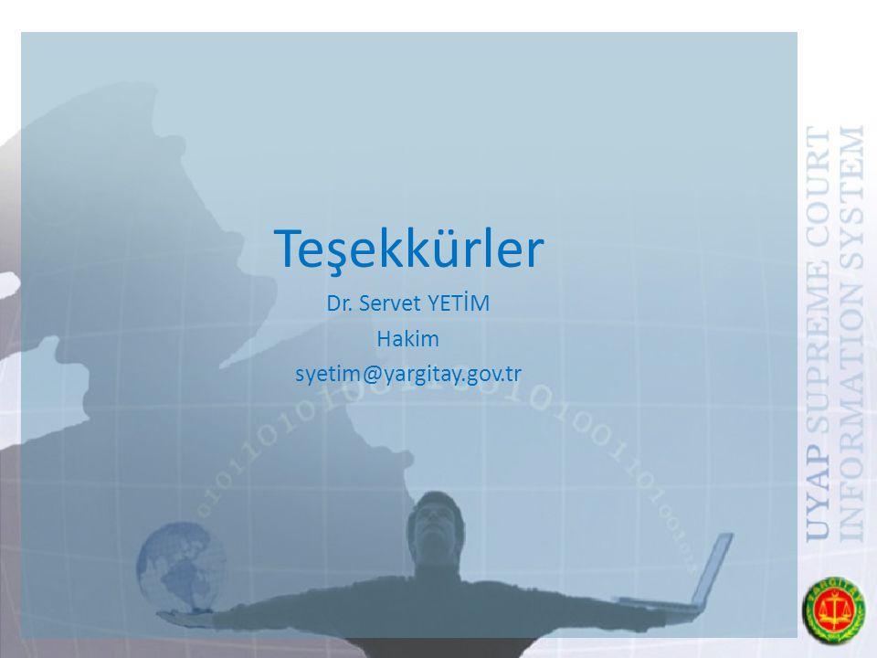 Teşekkürler Dr. Servet YETİM Hakim syetim@yargitay.gov.tr