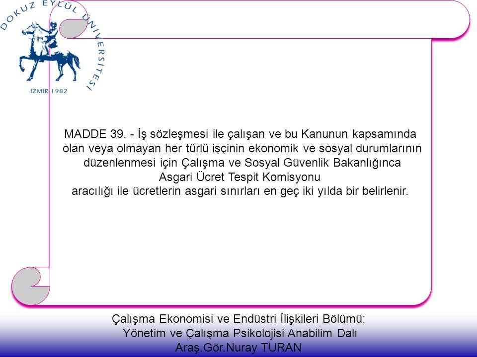MADDE 39. - İş sözleşmesi ile çalışan ve bu Kanunun kapsamında