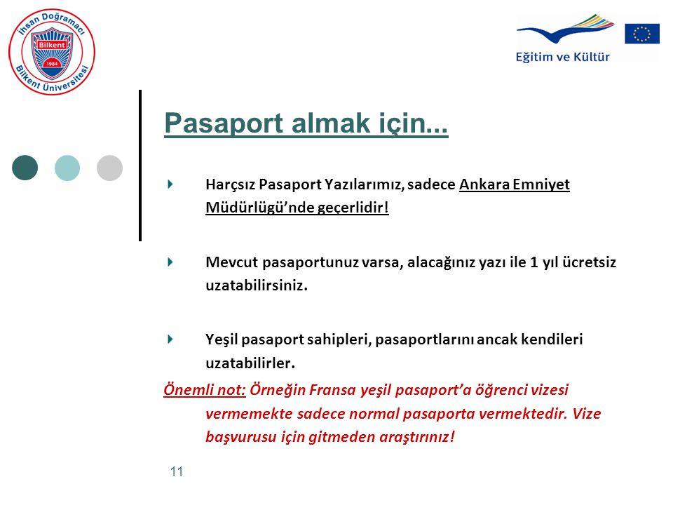 Pasaport almak için... Harçsız Pasaport Yazılarımız, sadece Ankara Emniyet Müdürlügü'nde geçerlidir!