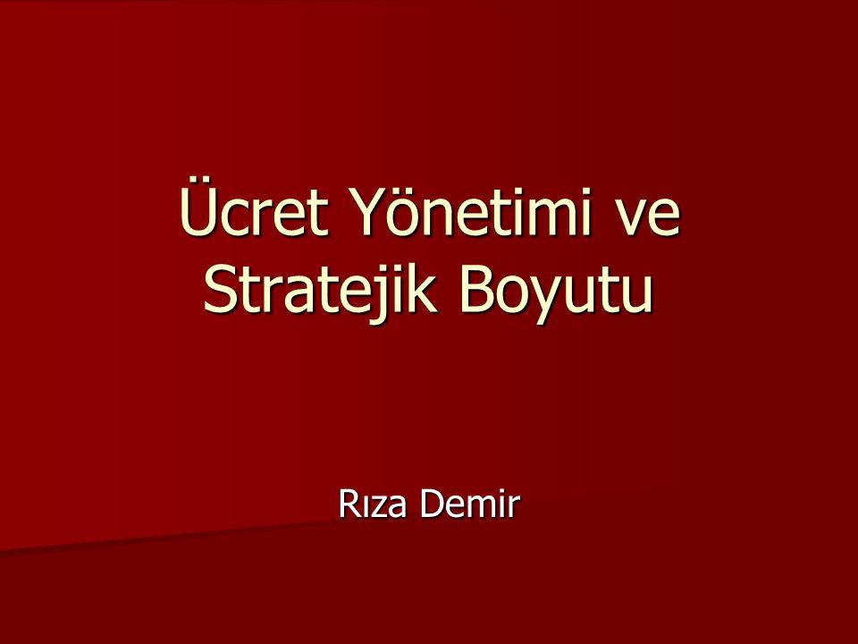 Ücret Yönetimi ve Stratejik Boyutu