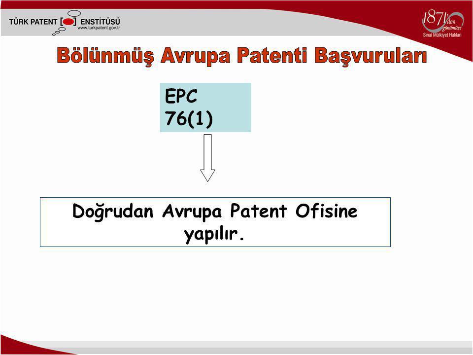 Doğrudan Avrupa Patent Ofisine yapılır.