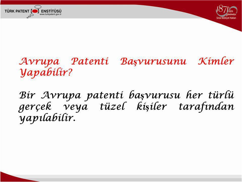 Avrupa Patenti Başvurusunu Kimler Yapabilir