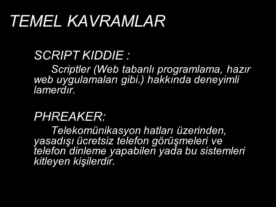 TEMEL KAVRAMLAR SCRIPT KIDDIE : PHREAKER:
