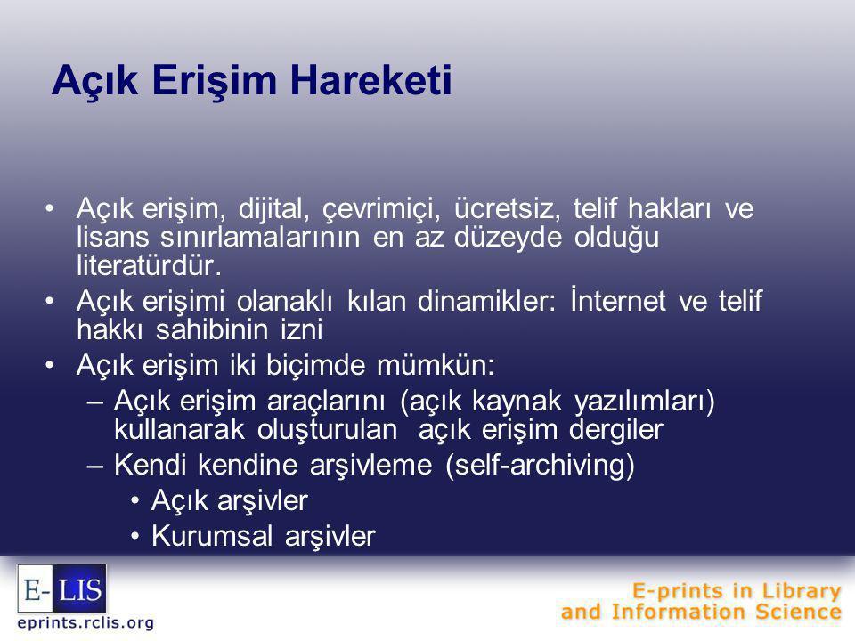 Açık Erişim Hareketi Açık erişim, dijital, çevrimiçi, ücretsiz, telif hakları ve lisans sınırlamalarının en az düzeyde olduğu literatürdür.