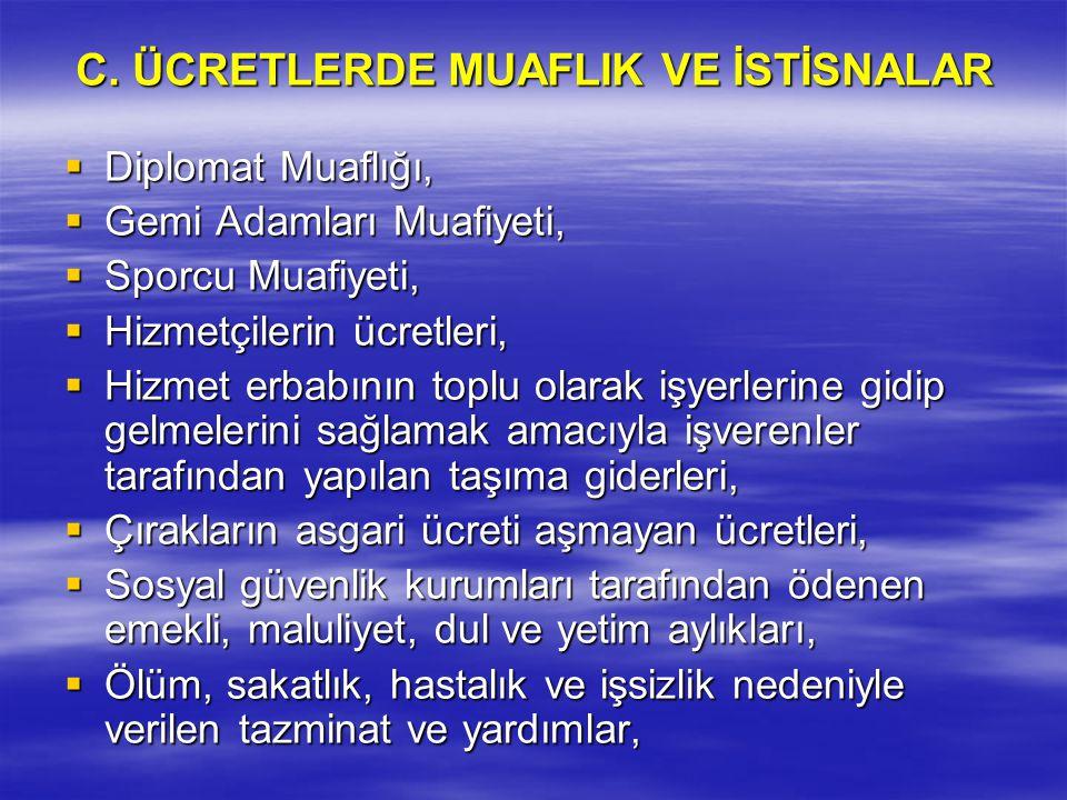 C. ÜCRETLERDE MUAFLIK VE İSTİSNALAR