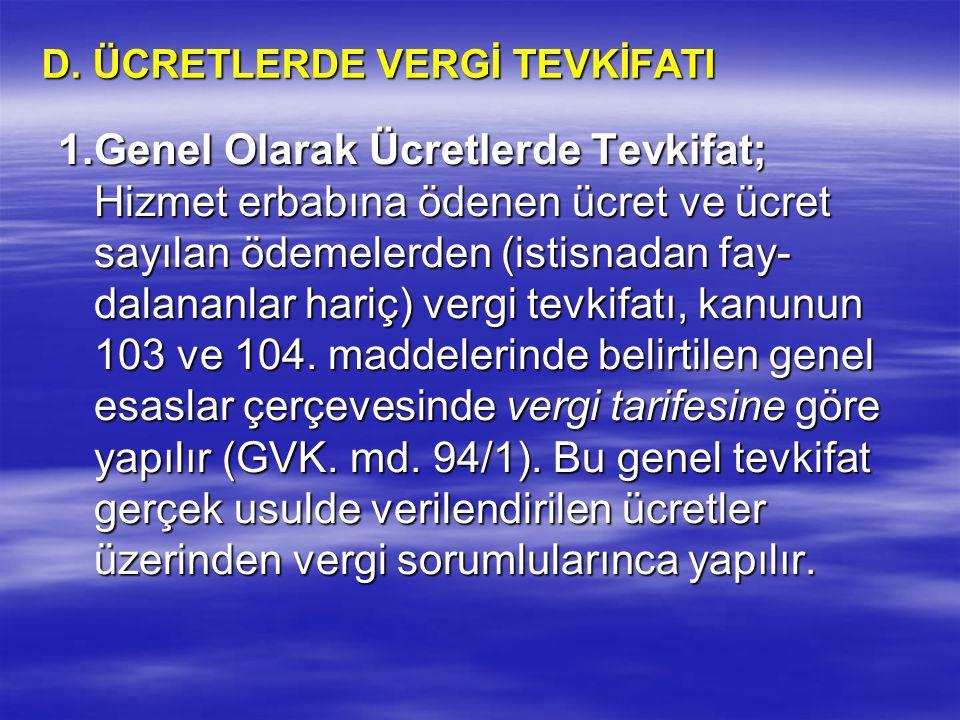 D. ÜCRETLERDE VERGİ TEVKİFATI