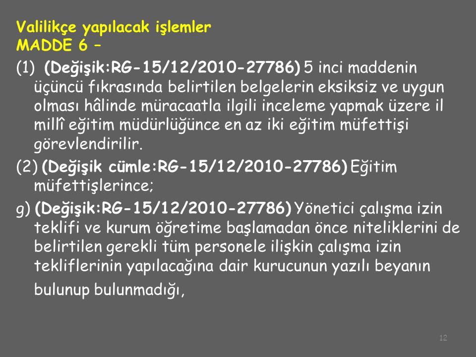 (2) (Değişik cümle:RG-15/12/2010-27786) Eğitim müfettişlerince;