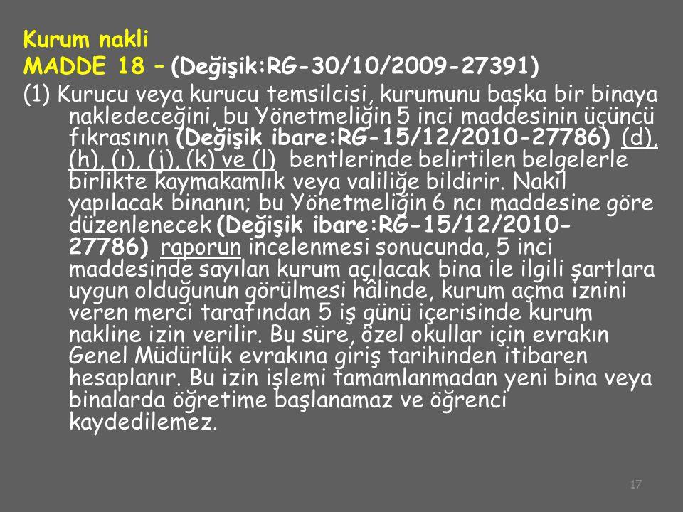 MADDE 18 – (Değişik:RG-30/10/2009-27391)