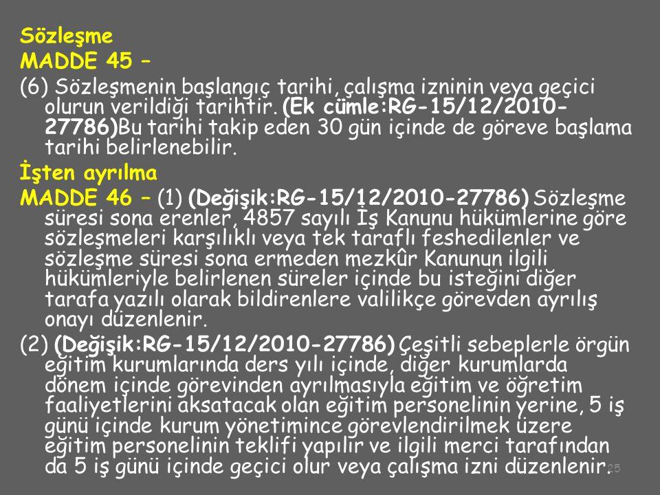 Sözleşme MADDE 45 –