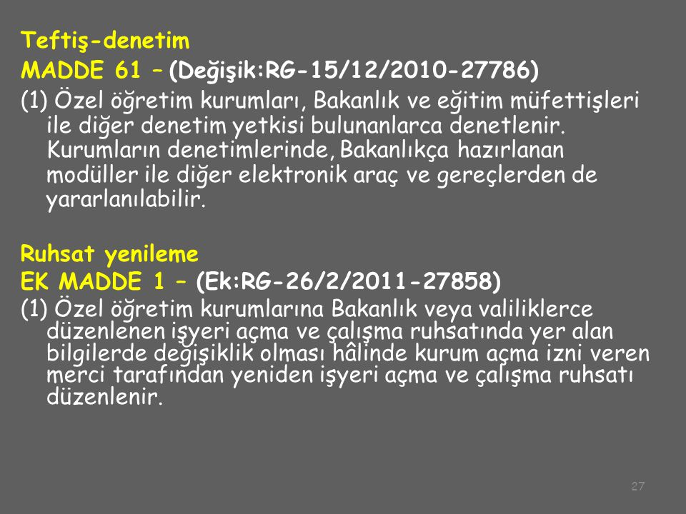 Teftiş-denetim MADDE 61 – (Değişik:RG-15/12/2010-27786)