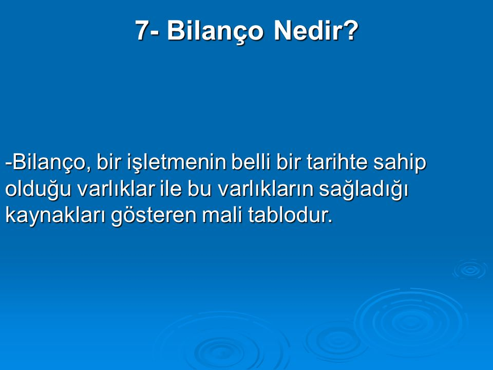 7- Bilanço Nedir.