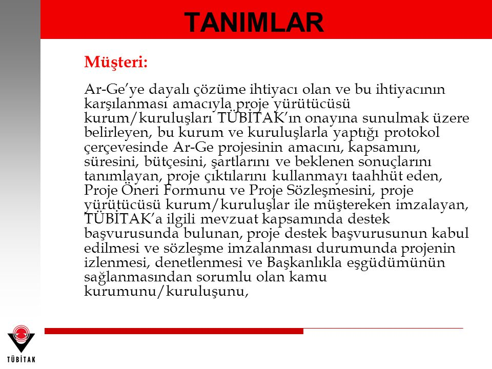 TANIMLAR Müşteri: