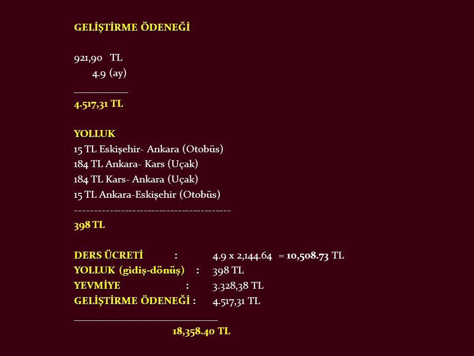 GELİŞTİRME ÖDENEĞİ 921,90 TL 4. 9 (ay) __________ 4