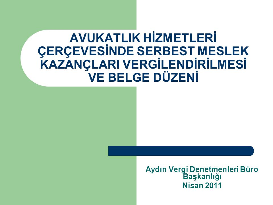 Aydın Vergi Denetmenleri Büro Başkanlığı Nisan 2011