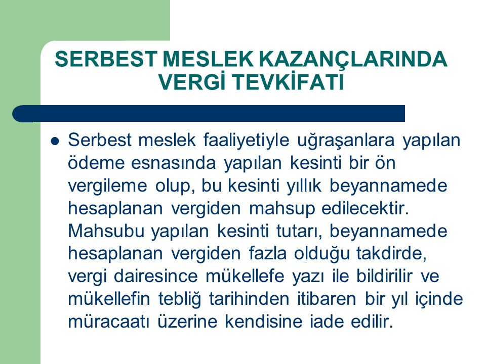 SERBEST MESLEK KAZANÇLARINDA VERGİ TEVKİFATI