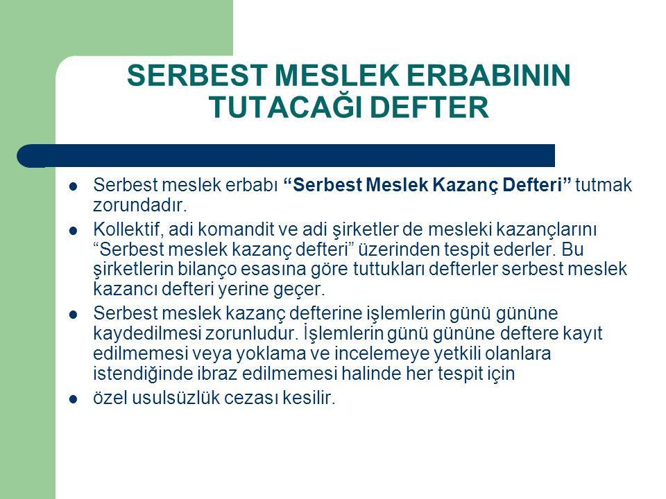 SERBEST MESLEK ERBABININ TUTACAĞI DEFTER