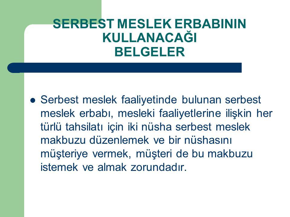 SERBEST MESLEK ERBABININ KULLANACAĞI BELGELER