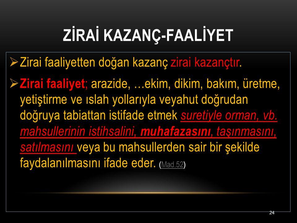 ZİRAİ KAZANÇ-FAALİYET