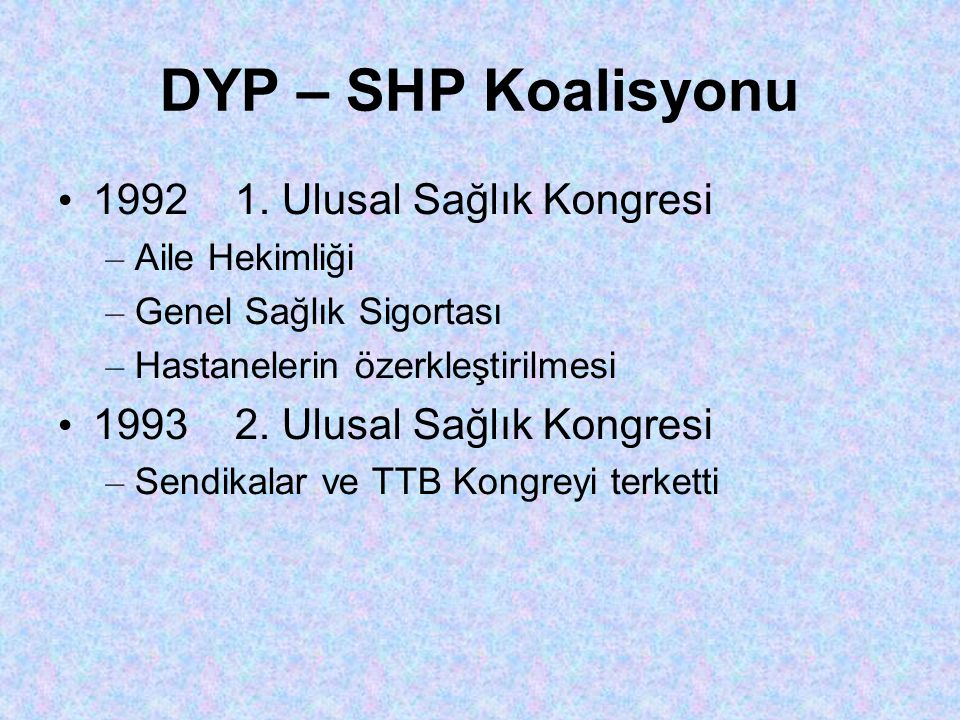 DYP – SHP Koalisyonu 1992 1. Ulusal Sağlık Kongresi
