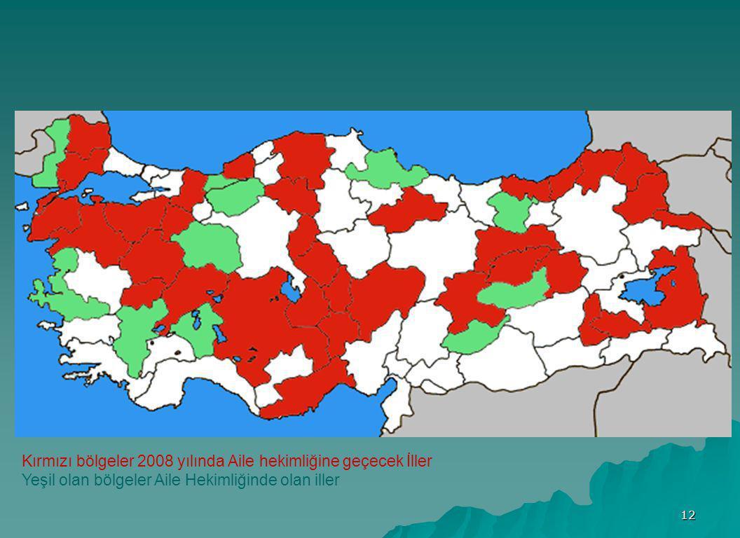 Kırmızı bölgeler 2008 yılında Aile hekimliğine geçecek İller