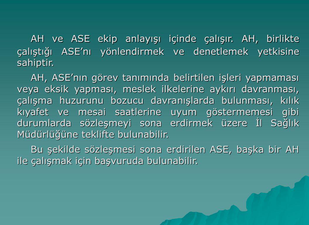 AH ve ASE ekip anlayışı içinde çalışır