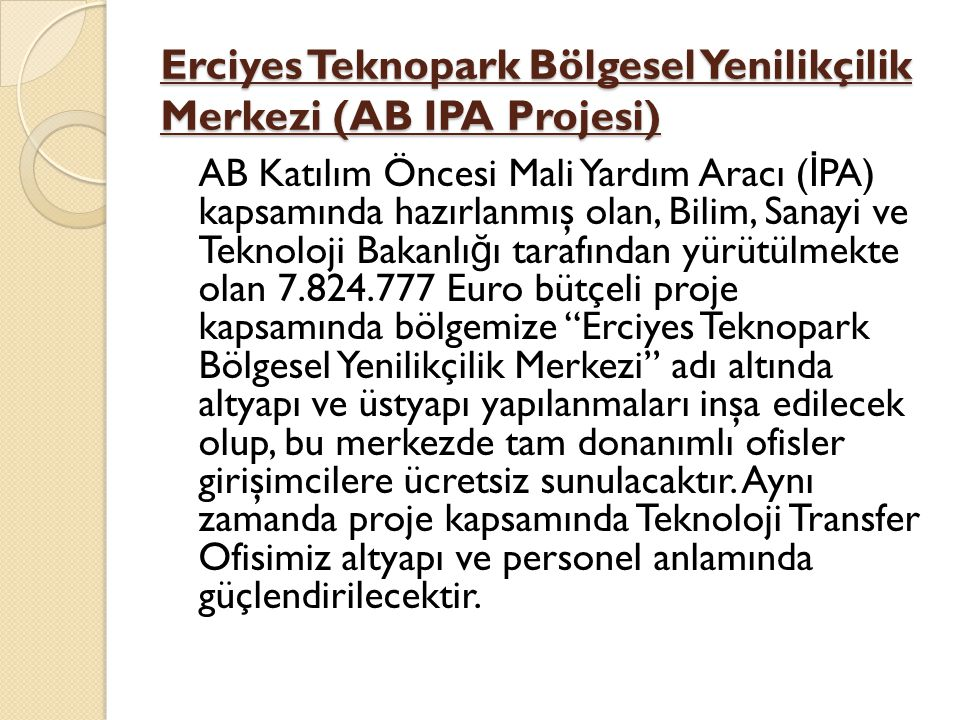 Erciyes Teknopark Bölgesel Yenilikçilik Merkezi (AB IPA Projesi)