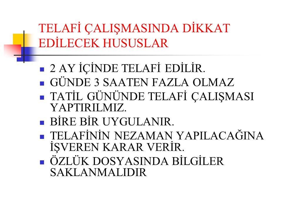 TELAFİ ÇALIŞMASINDA DİKKAT EDİLECEK HUSUSLAR