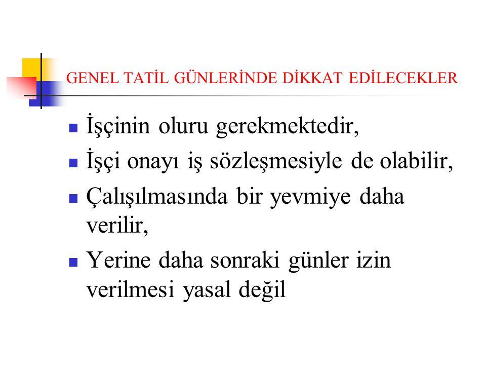 GENEL TATİL GÜNLERİNDE DİKKAT EDİLECEKLER