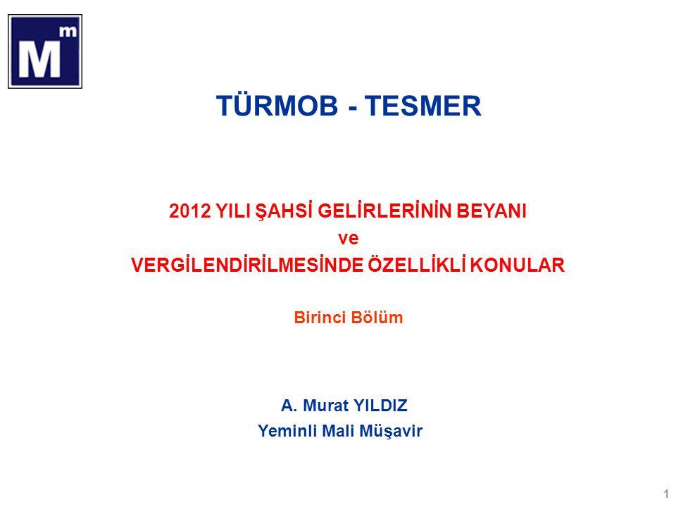 TÜRMOB - TESMER 2012 YILI ŞAHSİ GELİRLERİNİN BEYANI ve