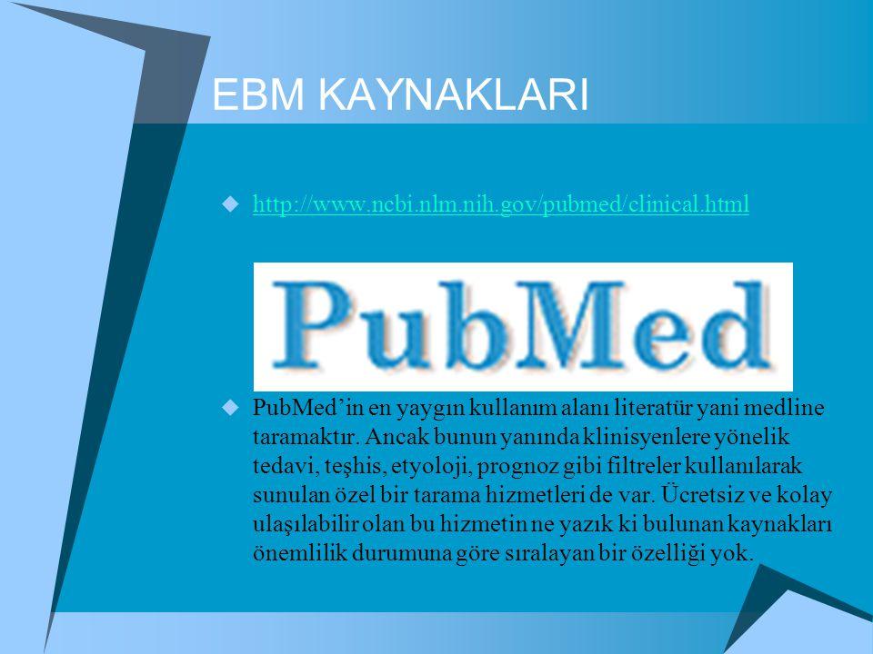 EBM KAYNAKLARI http://www.ncbi.nlm.nih.gov/pubmed/clinical.html