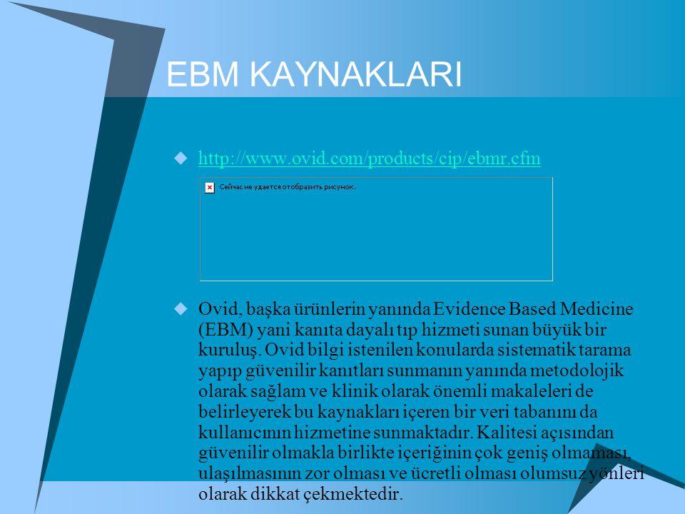 EBM KAYNAKLARI http://www.ovid.com/products/cip/ebmr.cfm