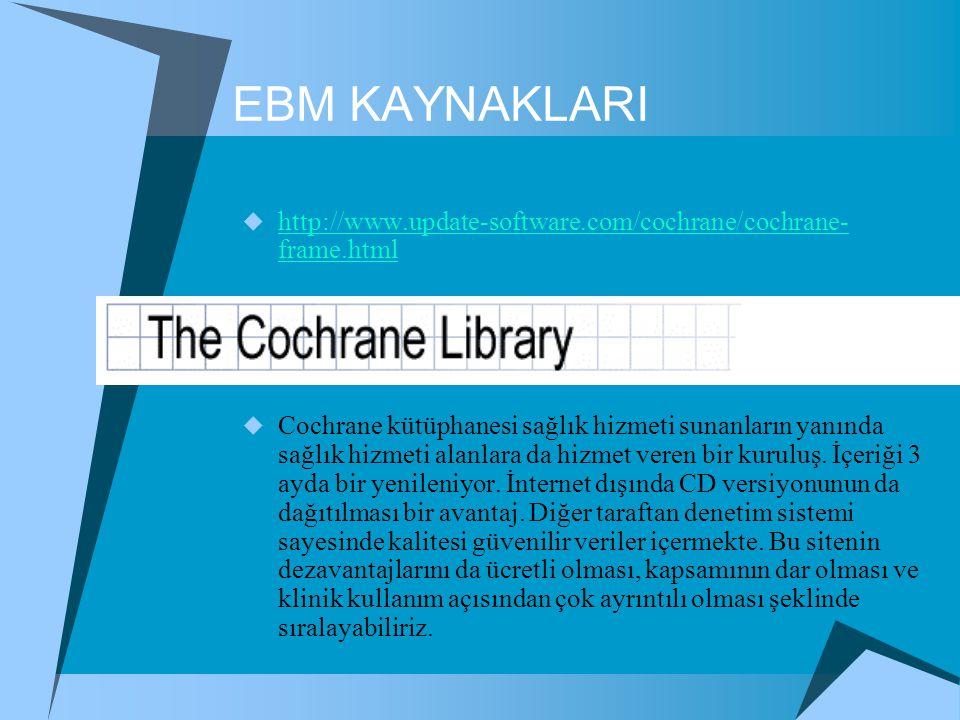 EBM KAYNAKLARI http://www.update-software.com/cochrane/cochrane-frame.html.