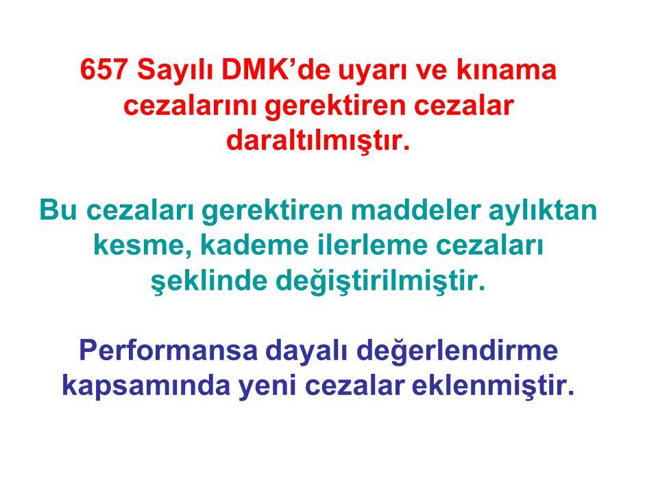 657 Sayılı DMK'de uyarı ve kınama cezalarını gerektiren cezalar daraltılmıştır.