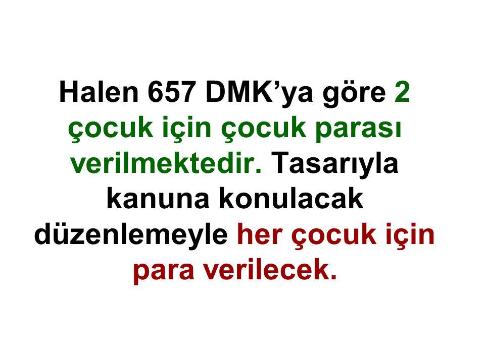 Halen 657 DMK'ya göre 2 çocuk için çocuk parası verilmektedir