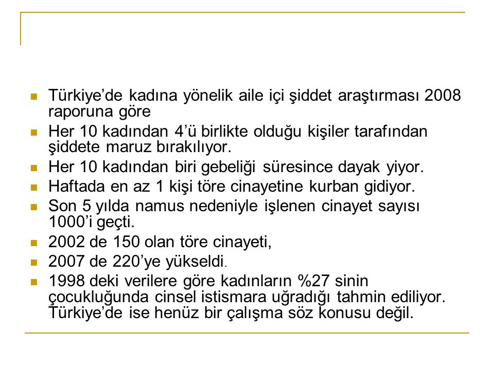 Türkiye'de kadına yönelik aile içi şiddet araştırması 2008 raporuna göre