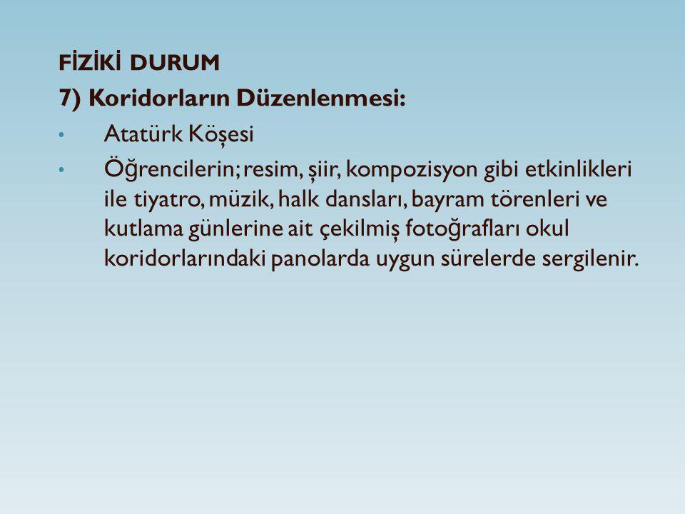 7) Koridorların Düzenlenmesi: Atatürk Köşesi
