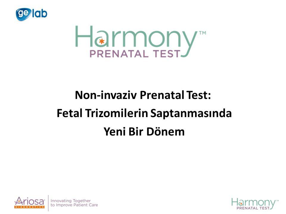 Non-invaziv Prenatal Test: Fetal Trizomilerin Saptanmasında
