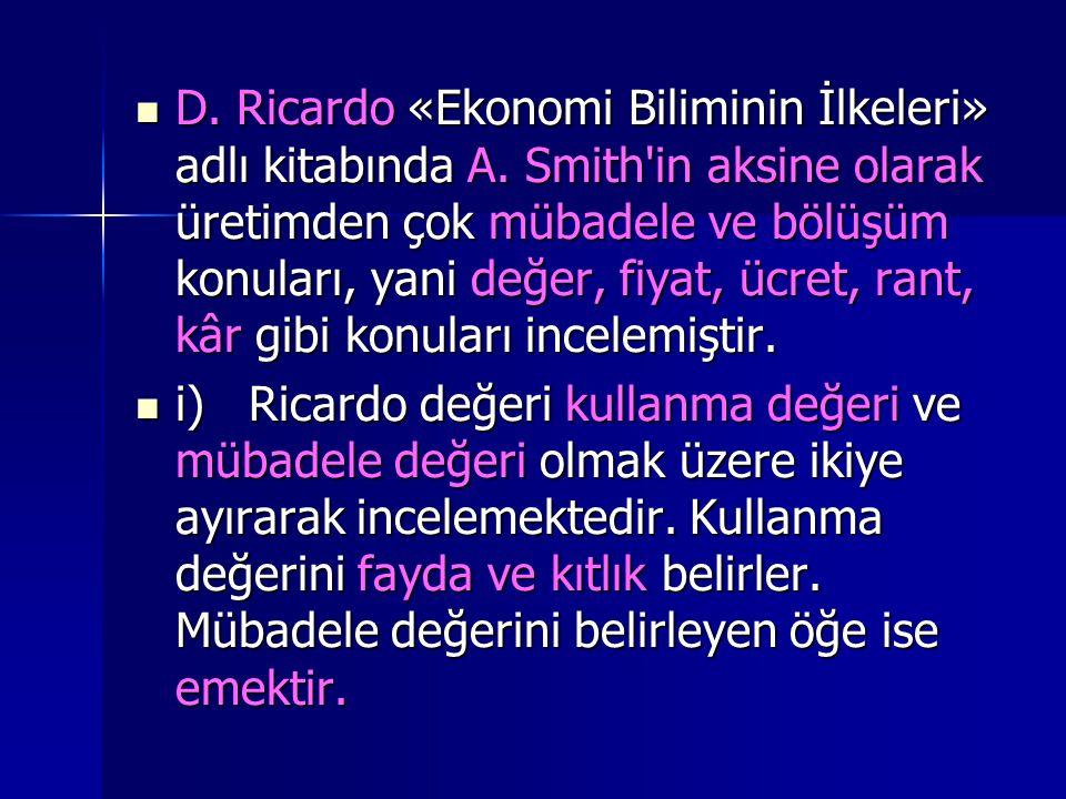 D. Ricardo «Ekonomi Biliminin İlkeleri» adlı kitabında A