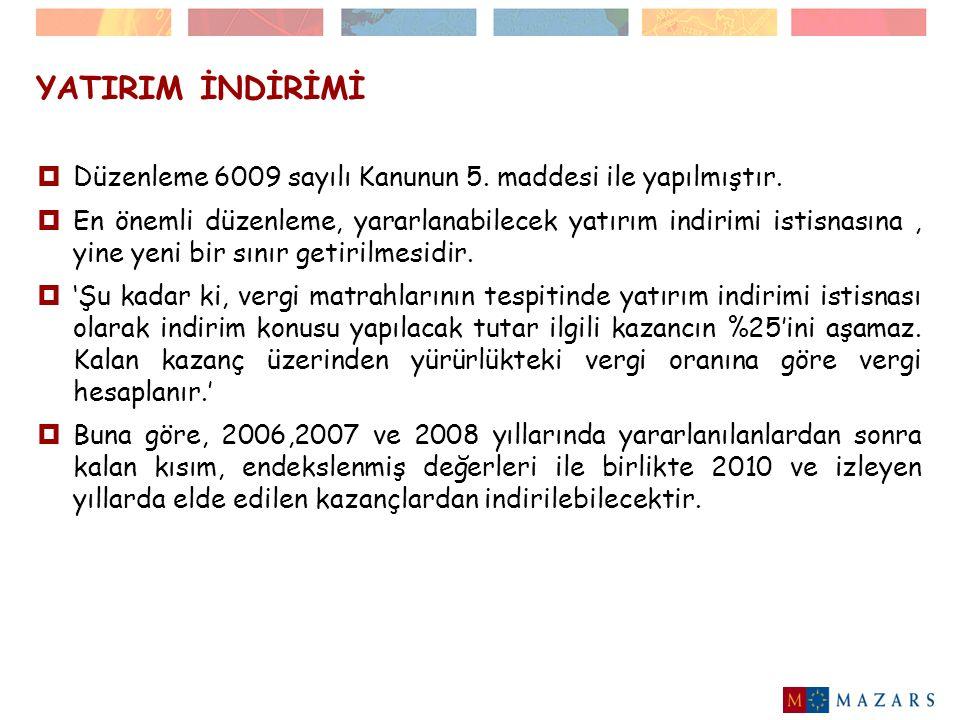 YATIRIM İNDİRİMİ Düzenleme 6009 sayılı Kanunun 5. maddesi ile yapılmıştır.