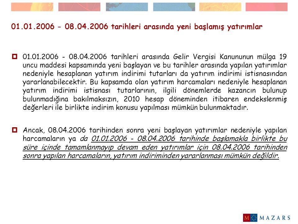 01.01.2006 - 08.04.2006 tarihleri arasında yeni başlamış yatırımlar