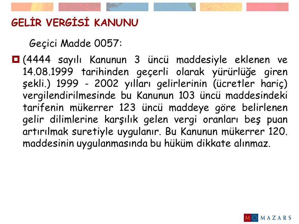 GELİR VERGİSİ KANUNU Geçici Madde 0057: