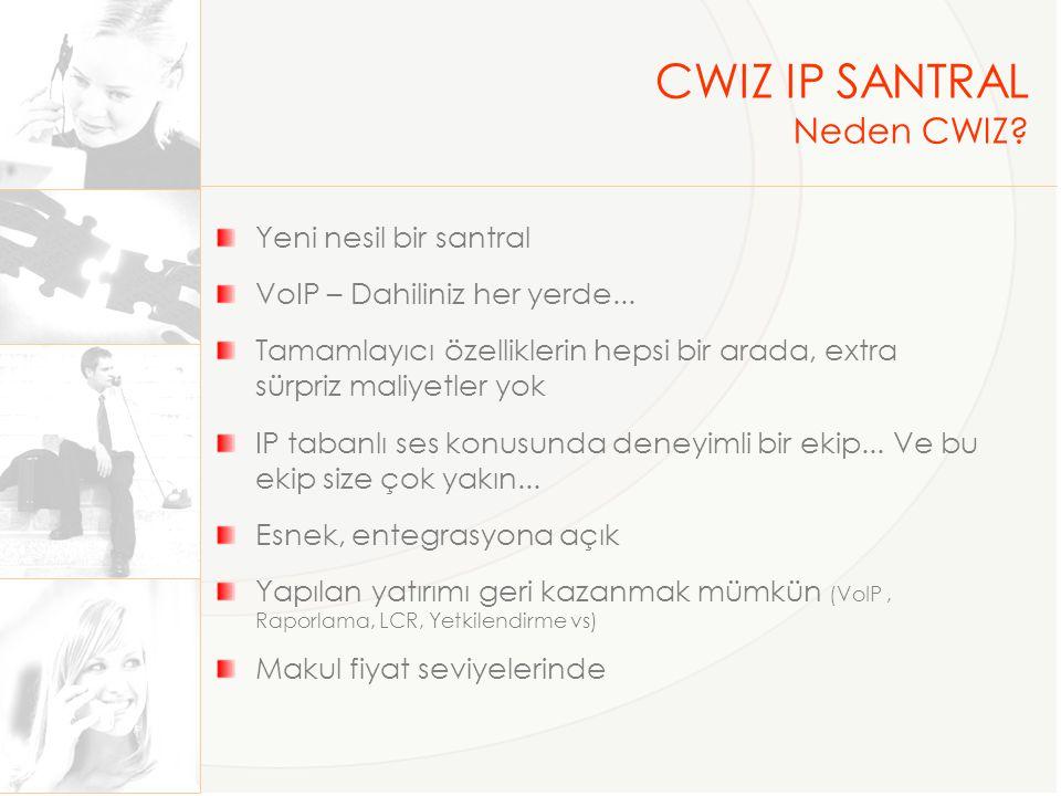CWIZ IP SANTRAL Neden CWIZ Yeni nesil bir santral