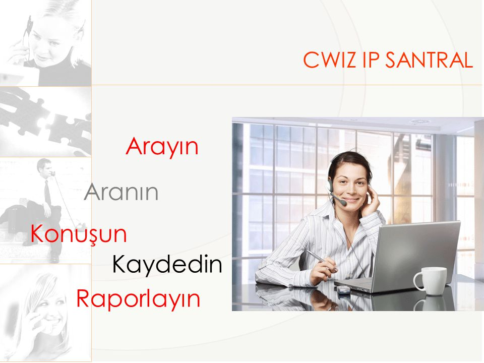 CWIZ IP SANTRAL Arayın Aranın Konuşun Kaydedin Raporlayın