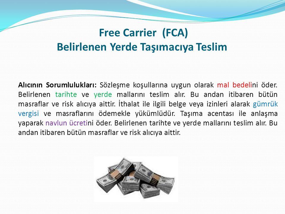 Free Carrier (FCA) Belirlenen Yerde Taşımacıya Teslim