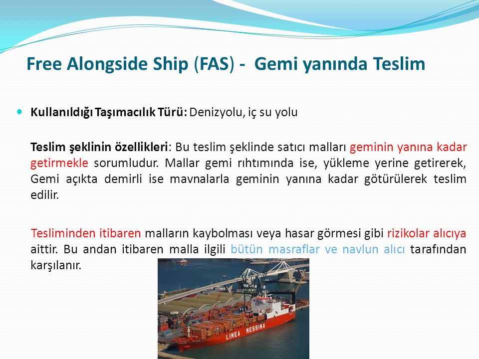 Free Alongside Ship (FAS) - Gemi yanında Teslim