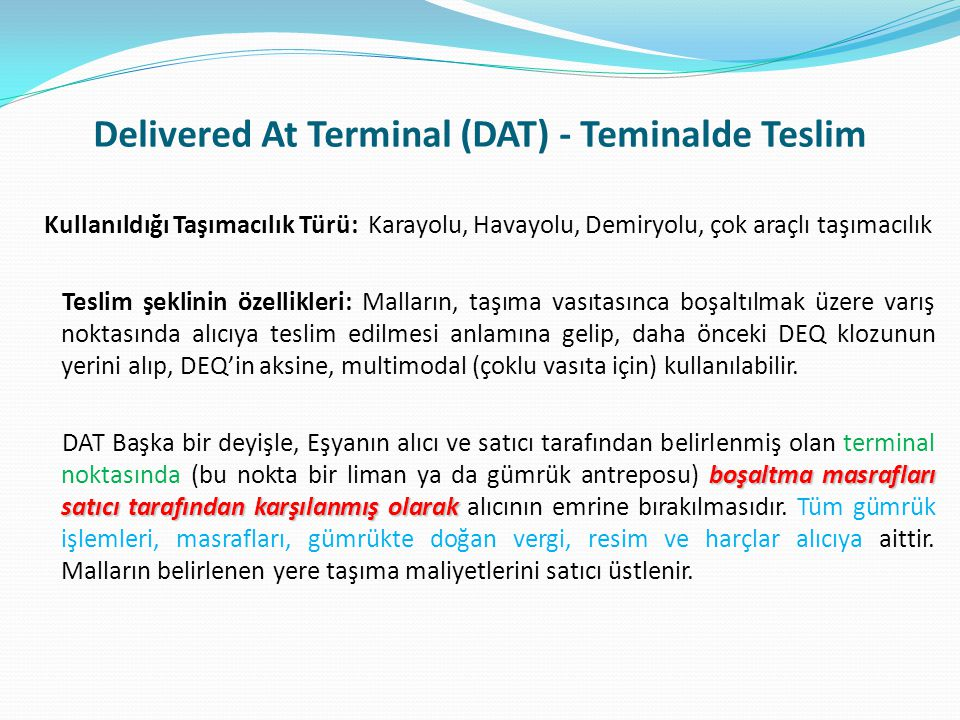 Delivered At Terminal (DAT) - Teminalde Teslim