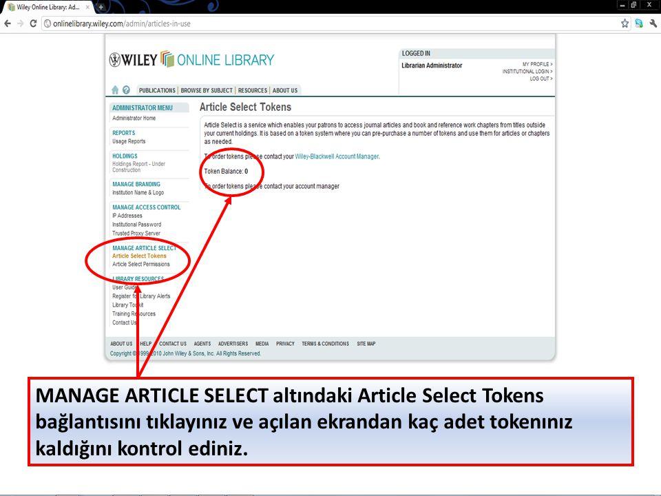 MANAGE ARTICLE SELECT altındaki Article Select Tokens bağlantısını tıklayınız ve açılan ekrandan kaç adet tokenınız kaldığını kontrol ediniz.